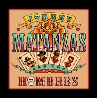 Johnny Matanzas and the Hombres CD