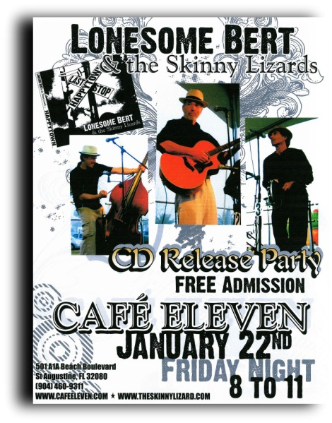 Lonesome Bert and the Skinny Lizards CD Release Party Flyer