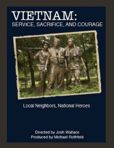 "Vietnam: Service, Sacrifice and Courage"" is the story of ""local neighbors, national heroes,"" focusing on five First Coast men who fought in the conflict.  Visit anyveteran.org for more information."