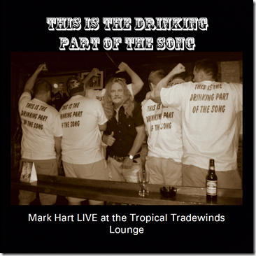Mark Hart Drinking Part of Song FRONT